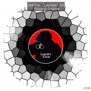Rosario Groove - Empire Clamant EP [Lupara Records]