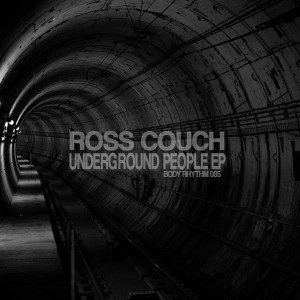 Ross Couch - Underground People EP [Body Rhythm]