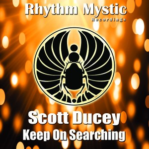Scott Ducey - Keep On Searching [Rhythm Mystic Recordings]