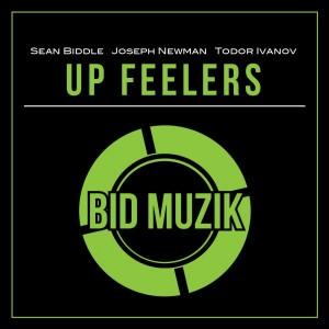 Sean Biddle, Joseph Newman & Todor Ivanov - Up Feelers [Bid Muzik]