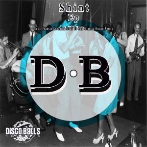 Shint - Shint EP [Disco Balls Records]
