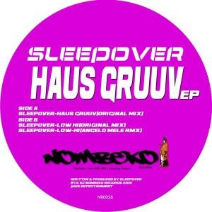 Sleepover (Italy) - Haus Gruuv EP [Nombeko Records]