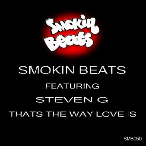Smokin Beats - Thats the Way Love Is (feat. Steven G.) [Smokin Beats]