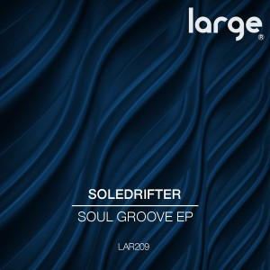 Soledrifter - Soul Groove EP [Large Music]