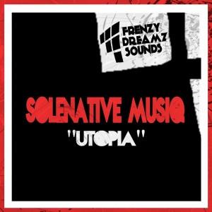 Solenative MusiQ - Utopia [FrenzyDreamz Sounds]