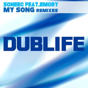 Soneec feat. Emory - My Song (Remixes) [Dublife]