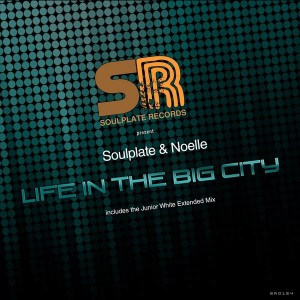 Soulplate & Noelle feat. SaXingh - Life in the Big City [Soulplate Records]