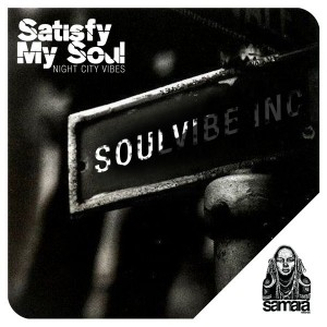 Soulvibe Inc. - Satisfy My Soul [Samarà Records]
