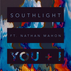 Southlight - You & I (feat Nathan Mahon) - Remixes [Southlight Music]