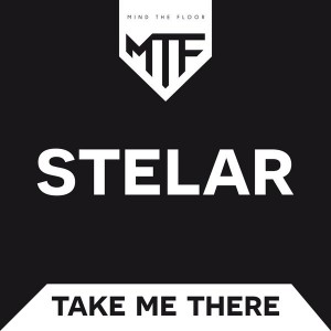 Stelar - Take Me There [Mind the Floor]
