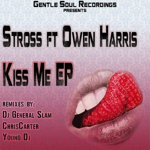Stross feat. Owen Harris - Kiss Me [Gentle Soul Recordings]