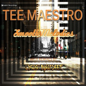 Tee Maestro - Smooth Melodies [Ababili Recordings]