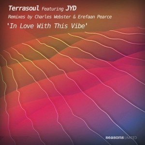 Terrasoul feat. JYD - In Love With This Vibe [Seasons Limited]