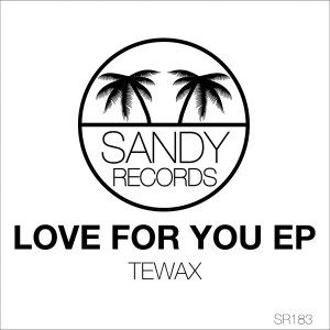 Tewax - LOVE FOR YOU [Sandy Records]