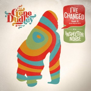 The Gene Dudley Group - I've Changed [Wah Wah 45s]