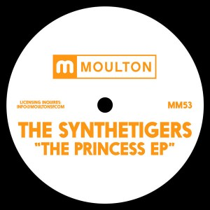 The SyntheTigers - The Princess EP [Moulton Music]