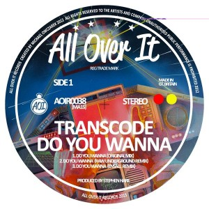 Transcode - Do You Wanna [All Over It Records]