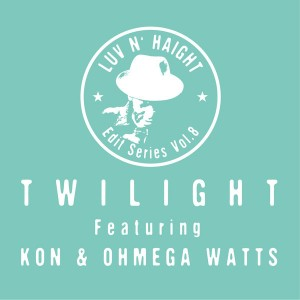 Twilight - Luv N' Haight (Edit Series Vol. 8 Play My Game [Ubiquity Records]