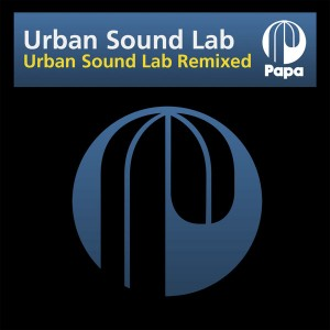 Urban Sound Lab - Urban Sound Lab Remixed [Papa Records]