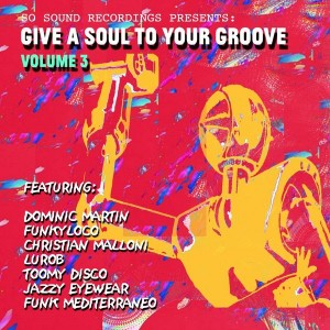 Various Artists - Give A Soul To Your Groove, Vol. 3 [So Sound Recordings]