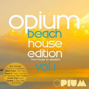 Various Artists - Opium Beach House Edition, Vol. 1 [Opium Muzik]