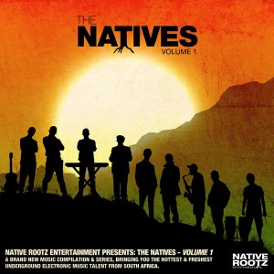 Various Artists - The Natives, Vol. 1 [Native Rootz Entertainment]