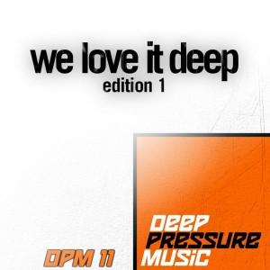 Various Artists - We Love It Deep, Edition 1 [Deep Pressure Music]