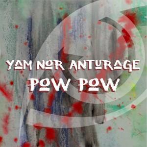 Yam Nor & Anturage - Pow Pow [Prospection Records]