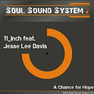 11_inch - A Chance for Hope [Soul Sound System]