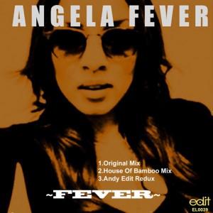 Angela Fever - Fever [Edit Records]