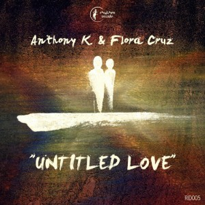 Anthony K. & Flora Cruz - Untitled Love [Rhythm Inside]