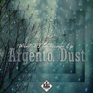 Argento Dust - Winter Landscape EP [KBZmusiq]