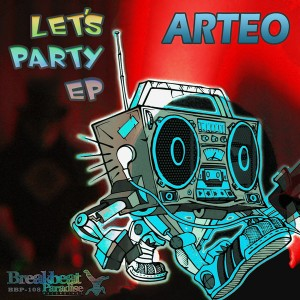 Arteo - Let´s Party EP [Breakbeat Paradise Recordings]