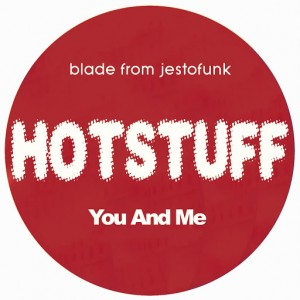 Blade from Jestofunk - Hotstuf_ You and Me [Playa Music]