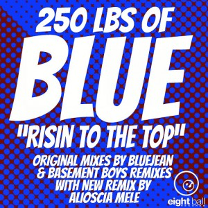 Bluejean - 250 Lbs Of Blue Risin To The Top [Eightball Records Digital]