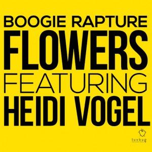 Boogie Rapture - Flowers Ft. Heidi Vogel [Luvbug Recordings]