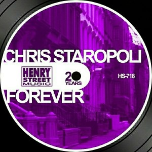 Chris Staropoli, That Kid Chris - Forever [Henry Street Music]