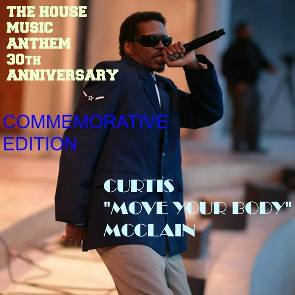 Curtis move your body mcclain move your body 30th for House music anthem