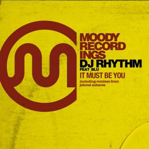 DJ Rhythm - It Must Be You [Moody Recordings]