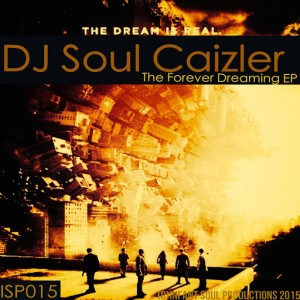 DJ Soul Caizler - Forever Dreaming [Infant Soul Productions]