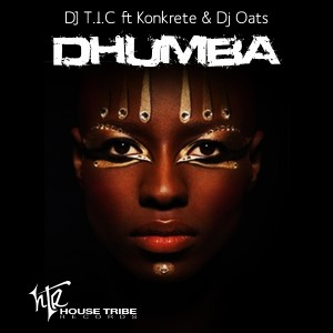 DJ T.I.C, Konkrete & DJ Oats - Dhumba [House Tribe Records]