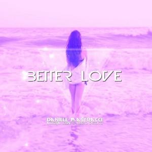 Daniele Mastracci feat. Allegra Lusini & Alberto Checcacci - Better Love [Amarcord]