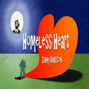 Danny Bankston - Homeless Heart [Jakdat Records]