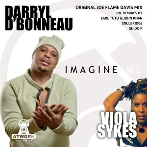 Darryl D' Bonneau & Viola Sykes - Imagine Me [Atwork Records]