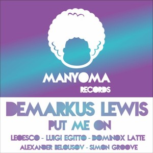 Demarkus Lewis - Put Me On [Manyoma Records]