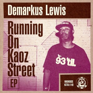 Demarkus Lewis - Running on Kaoz Street [Madhouse Records]