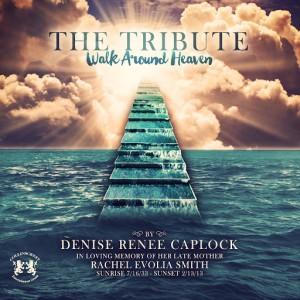 Denise Renee Caplock - Walk Around Heaven [Collinscrest Entertainment Group]