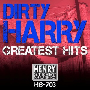 Dirty Harry - Dirty Harry Greatest Hits [Henry Street Music]