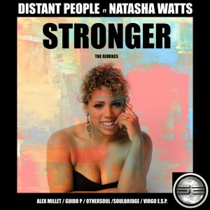 Distant People feat. Natasha Watts - Stronger (The Remixes) [Soulful Evolution]