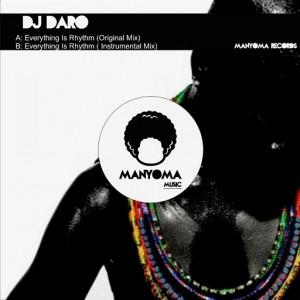 Dj Daro - Everything Is Rhythm [Manyoma Music]